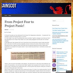 From Project Fear to Project Panic! |