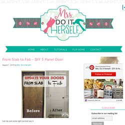 From Slab to Fab - DIY 5 Panel Door - Mrs. Do It Herself