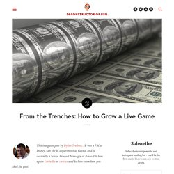 From the Trenches: How to Grow a Live Game — Deconstructor of Fun