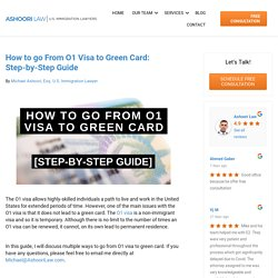 How to go From O1 Visa to Green Card: Step-by-Step Guide - Ashoori Law