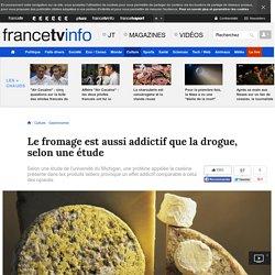 Le fromage est aussi addictif que la drogue, selon une étude