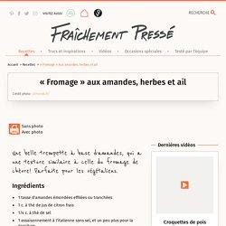 « Fromage » aux amandes, herbes et ail