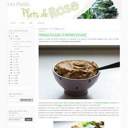 Les petits plats de Rose: Fromage de cajou, à tartiner [vegan]