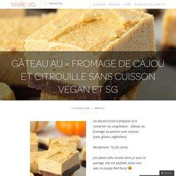 Gâteau au «fromage de cajou et citrouille sans cuisson vegan et SG