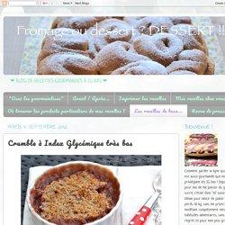 Fromage ou Dessert ? ... DESSERT !!!: Crumble à Index Glycémique très bas
