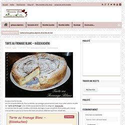 Tarte au fromage Blanc - (Käsekuchen)