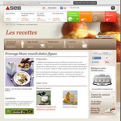 Fromage blanc muesli dattes figues- Recette de cuisine