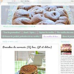 Fromage ou Dessert ? ... DESSERT !!!: Pancakes de sarrasin (IG bas, GP et détox)