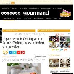 Pain perdu fromage poire jambon - Recette - Gourmand