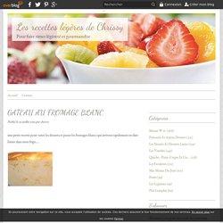 GATEAU AU FROMAGE BLANC - Les recettes légères de Chrissy