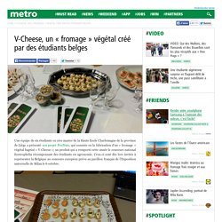V-Cheese, un «fromage» végétal créé par des étudiants belges
