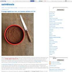 Fromage végétal aux noix, aux tomates séchées et à l'ail - sainbiosis