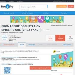 FROMAGERIE DEGUSTATION EPICERIE CHE (RENNES) Chiffre d'affaires, résultat, bilans sur SOCIETE.COM - 819935164