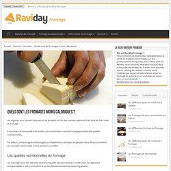 Quels sont les fromages moins caloriques ? - Blog de Raviday Fromage