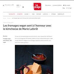 Les fromages vegan sont à l'honneur avec le kimcheese de Marie Laforêt - Editions La Plage