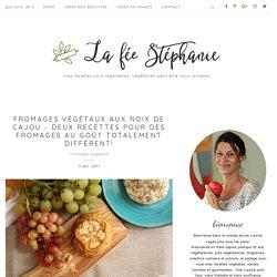 Fromages végétaux aux noix de cajou - deux recettes pour des fromages au goût totalement différent! - La Fée Stéphanie