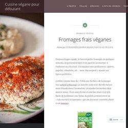 Fromages frais véganes – Cuisine végane pour débutant