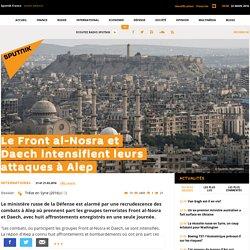 Le Front al-Nosra et Daech intensifient leurs attaques à Alep