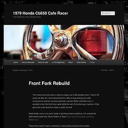 » Front Fork Rebuild 1979 Honda Cb650 Cafe Racer
