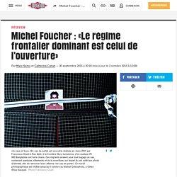 Michel Foucher : «Le régime frontalier dominant est celui de l'ouverture»