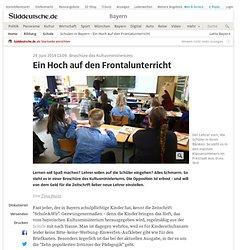 Schulen in Bayern - Ein Hoch auf den Frontalunterricht - Bayern