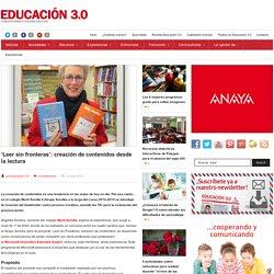 'Leer sin fronteras': creación de contenidos desde la lectura