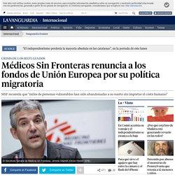 Médicos Sin Fronteras renuncia a los fondos de Unión Europea por su política migratoria