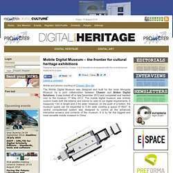 Mobile Digital Museum – the frontier for cultural heritage exhibitions
