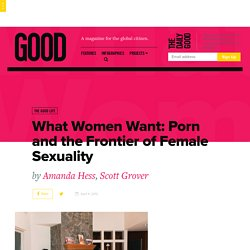 What Women Want: Porn and the Frontier of Female Sexuality - Lifestyle