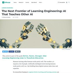 The Next Frontier of Learning Engineering: AI That Teaches Other AI