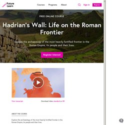 Hadrian's Wall: Life on the Roman Frontier - Newcastle University