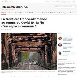 La frontière franco-allemande autemps duCovid-19: lafin d'unespace commun?