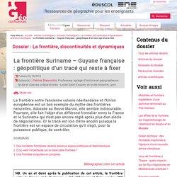 La frontière Suriname – Guyane française : géopolitique d'un tracé qui reste à fixer