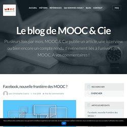 Facebook, nouvelle frontière des MOOC ? - Mooc et Compagnie : l'intelligence sociale de la formation