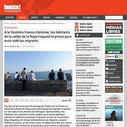 À la frontière franco-italienne, les habitants de la vallée de la Roya risquent la prison pour avoir aidé les migrants