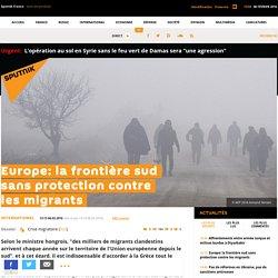 Europe: la frontière sud sans protection contre les migrants