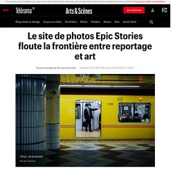 Le site de photos Epic Stories floute la frontière entre reportage et art