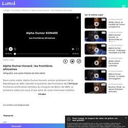 Alpha Oumar Konaré: les frontières africaines - Vidéo Histoire