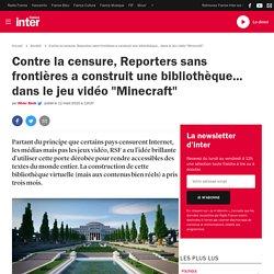 """Contre la censure, Reporters sans frontières a construit une bibliothèque... dans le jeu vidéo """"Minecraft"""""""
