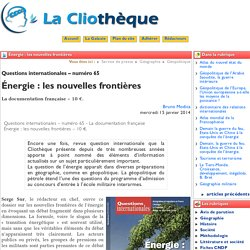 Énergie : les nouvelles frontières - La Cliothèque