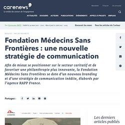 Fondation Médecins Sans Frontières: une nouvelle stratégie de communication