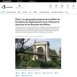 Gard : un géographe propose de modifier les frontières du département avec l'Hérault le Vaucluse et les Bouches-du-Rhône