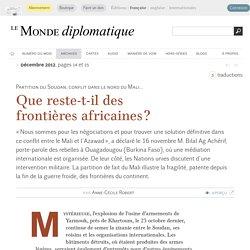 Que reste-t-il des frontières africaines ?, par Anne-Cécile Robert (Le Monde diplomatique, décembre 2012)