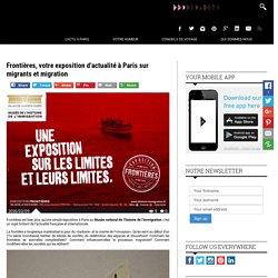Frontières, votre exposition d'actualité à Paris sur migrants et migration - The Tourist in Paris