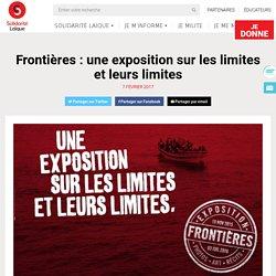 Frontières : une exposition sur les limites et leurs limites - Solidarité Laïque