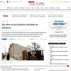 The Wire ou les frontières invisibles de Baltimore