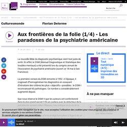 Aux frontières de la folie (1/4) - Les paradoxes de la psychiatrie américaine