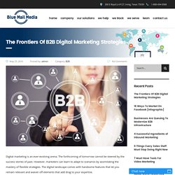The Frontiers Of B2B Digital Marketing Strategies