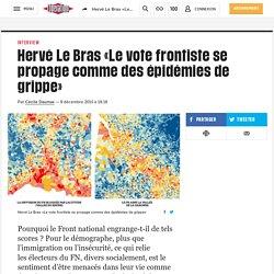 Hervé Le Bras «Le vote frontiste se propage comme des épidémies de grippe»