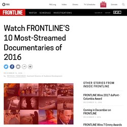 Watch FRONTLINE'S 10 Most-Streamed Documentaries of 2016